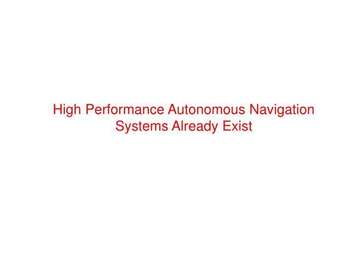 High Performance Autonomous Navigation Systems Already Exist