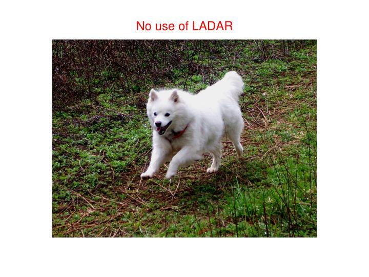 No use of LADAR