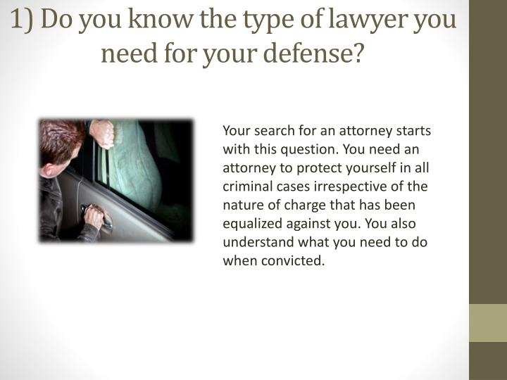 1 do you know the type of lawyer you need for your defense