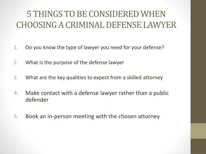 5 things to be considered when choosing a criminal defense lawyer