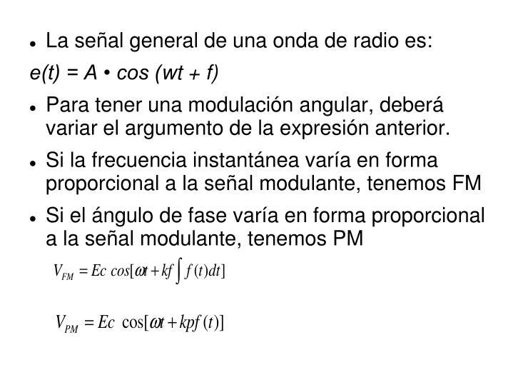 La señal general de una onda de radio es: