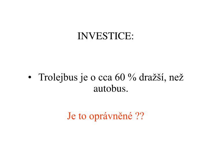 INVESTICE: