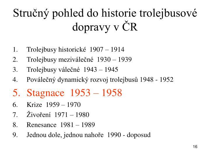 Stručný pohled do historie trolejbusové dopravy v ČR