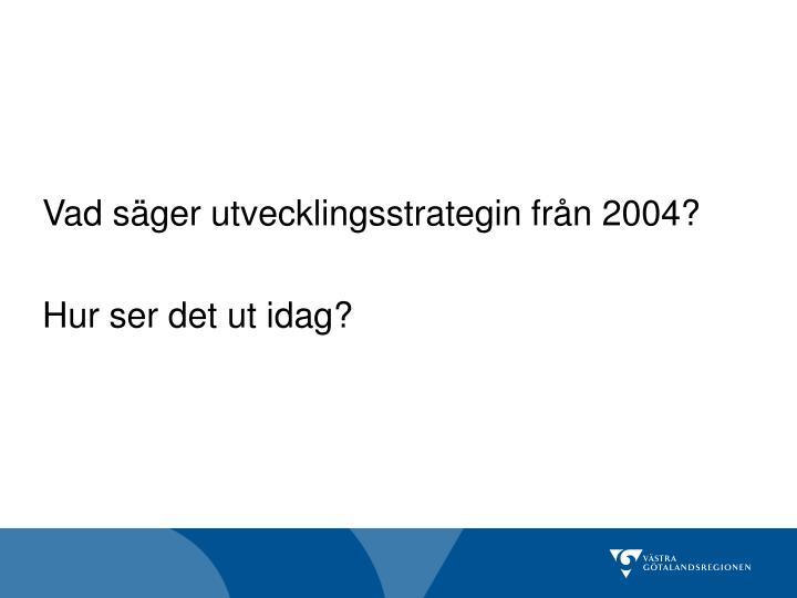 Vad säger utvecklingsstrategin från 2004?