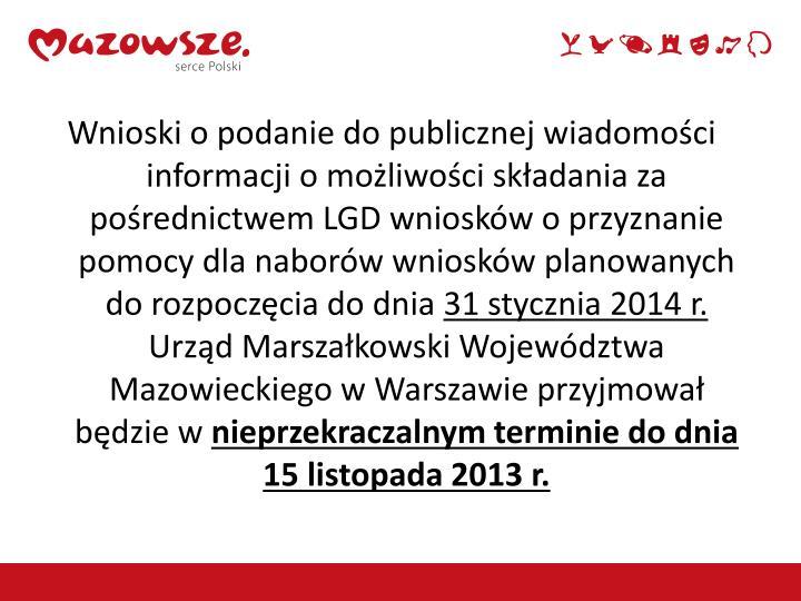 Wnioski o podanie do publicznej wiadomości informacji o możliwości składania za pośrednictwem LGD wniosków o przyznanie pomocy dla naborów wniosków planowanych do rozpoczęcia do dnia