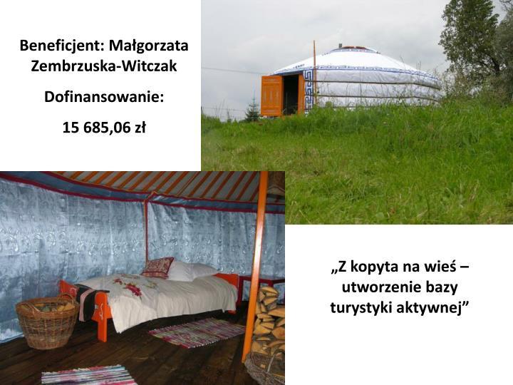Beneficjent: Małgorzata Zembrzuska-Witczak