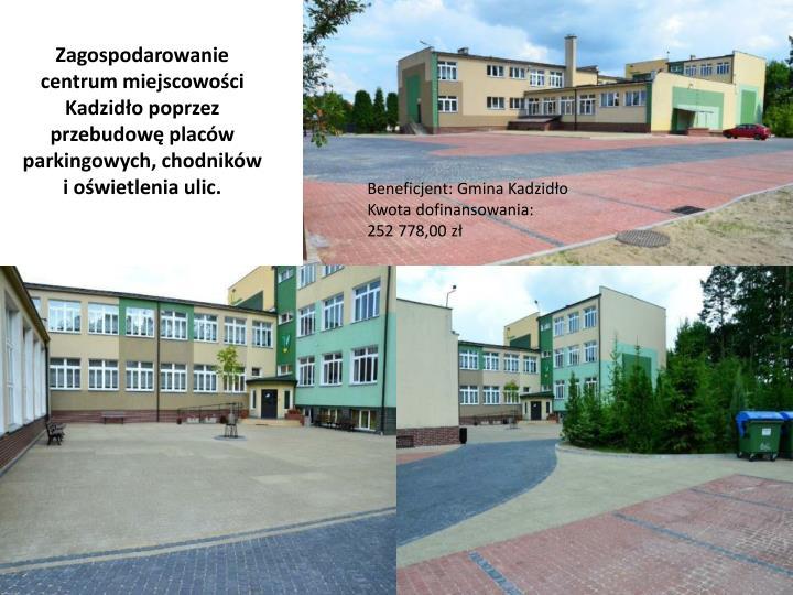 Zagospodarowanie centrum miejscowości Kadzidło poprzez przebudowę placów parkingowych, chodników i oświetlenia ulic.
