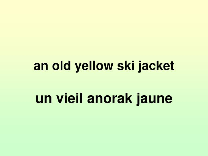 an old yellow ski jacket