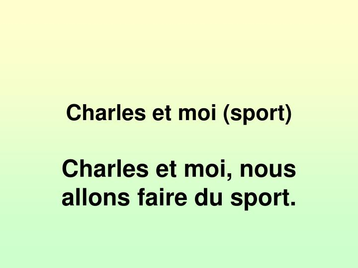 Charles et moi (sport)