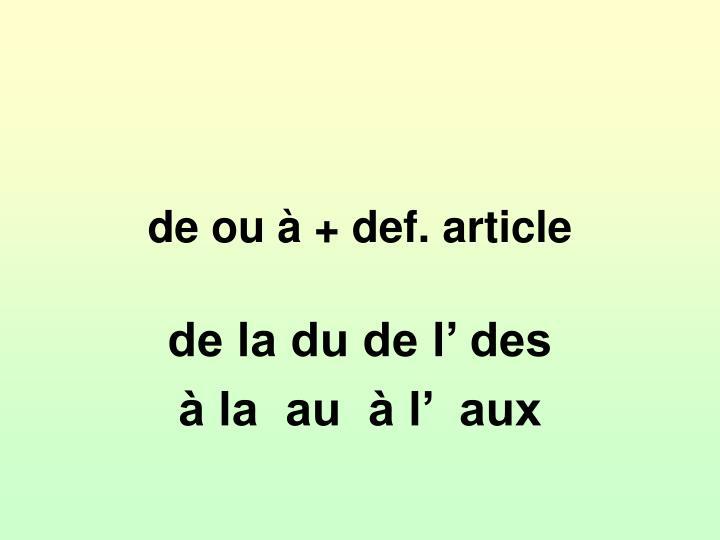 de ou à + def. article