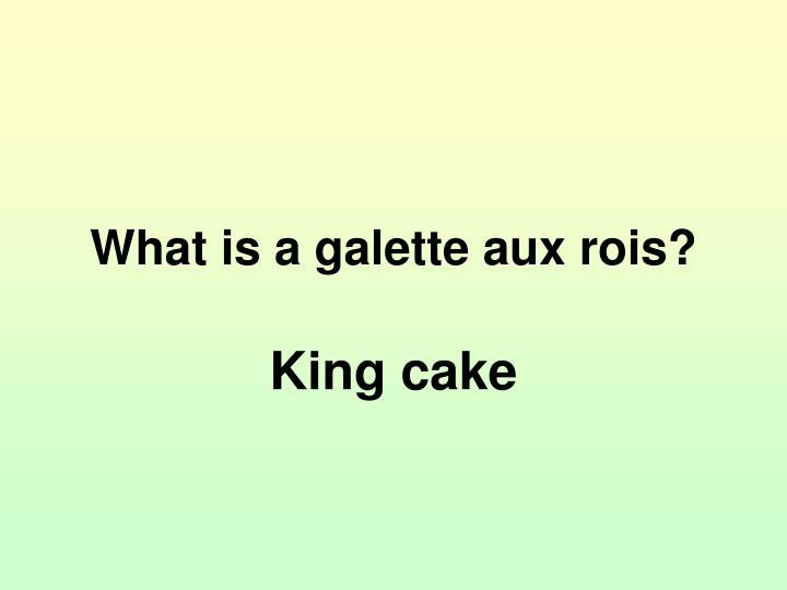 What is a galette aux rois?