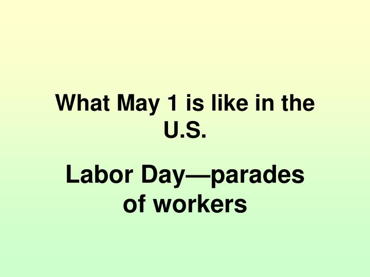 What May 1 is like in the U.S.