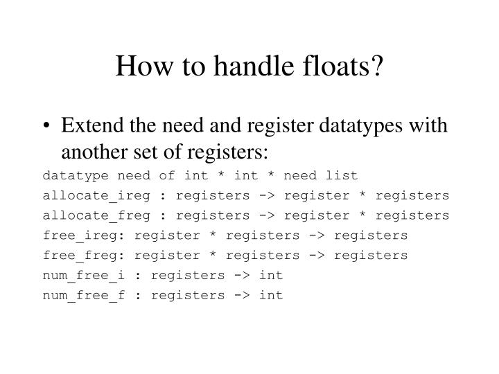 How to handle floats?