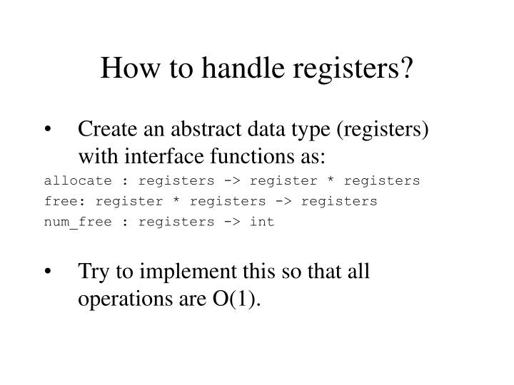 How to handle registers?