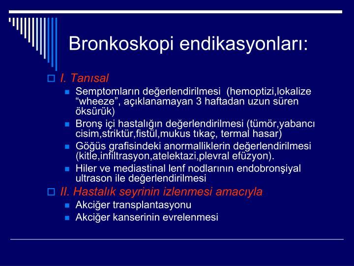 Bronkoskopi endikasyonları: