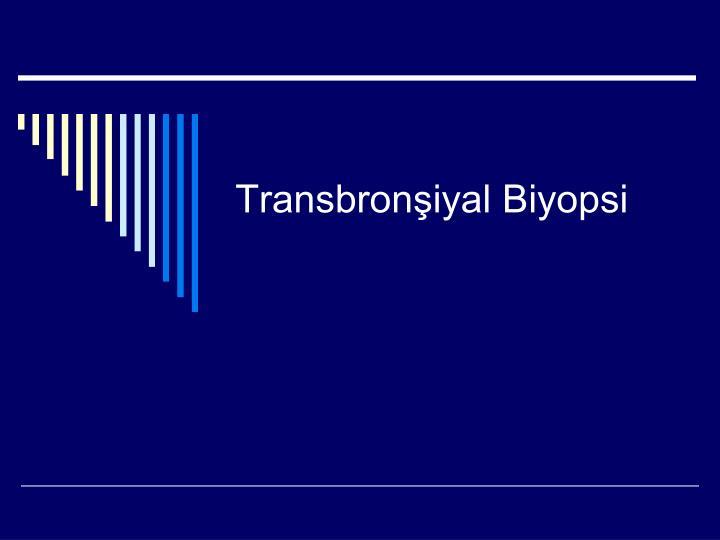 Transbronşiyal Biyopsi