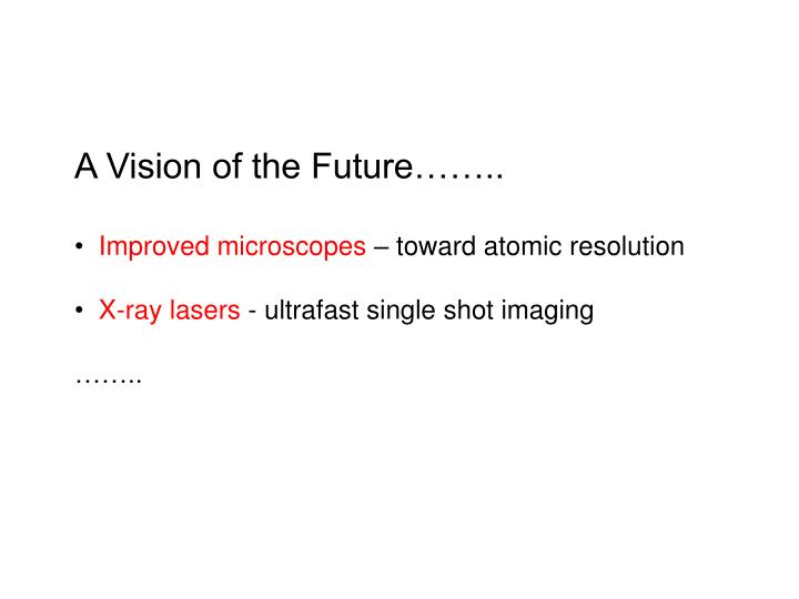 A Vision of the Future……..