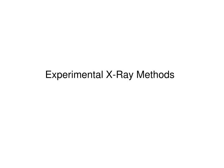 Experimental X-Ray Methods
