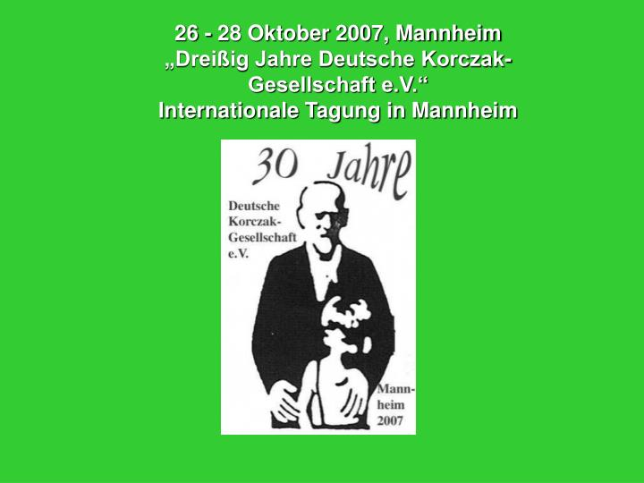 26 - 28 Oktober 2007, Mannheim