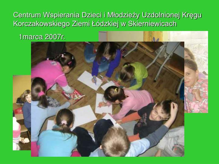 Centrum Wspierania Dzieci i Młodzieży Uzdolnionej Kręgu Korczakowskiego Ziemi Łódzkiej w Skierniewicach