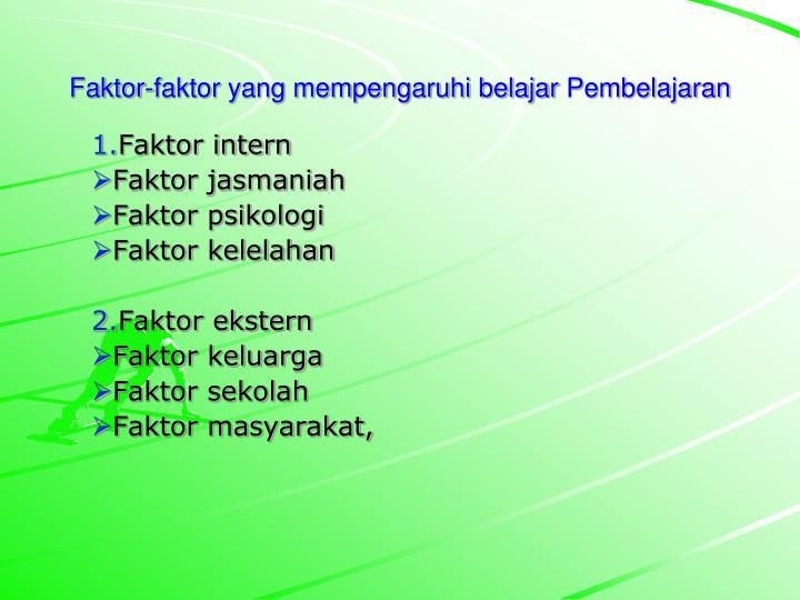Faktor-faktor yang mempengaruhi belajar