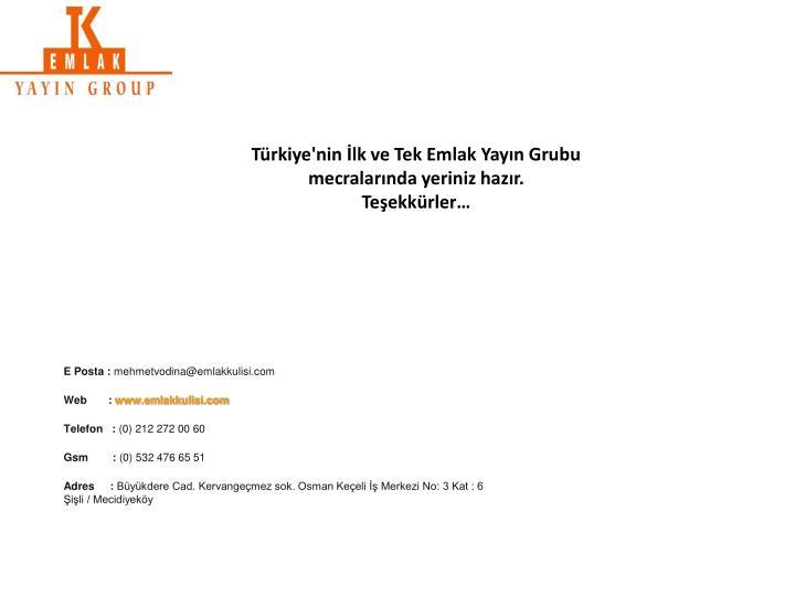 Türkiye'nin İlk ve Tek Emlak Yayın Grubu