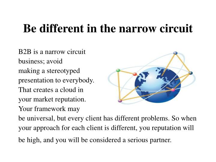 Be different in the narrow circuit