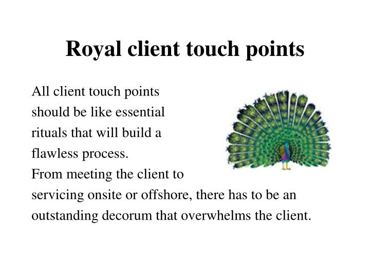 Royal client touch points