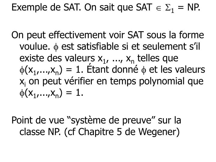 Exemple de SAT. On sait que SAT