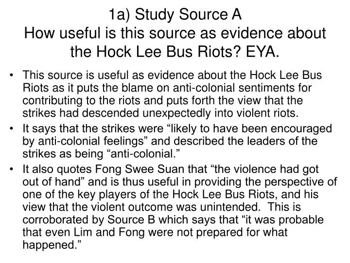 1a study source a how useful is this source as evidence about the hock lee bus riots eya