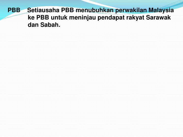 PBB    Setiausaha PBB menubuhkan perwakilan Malaysia