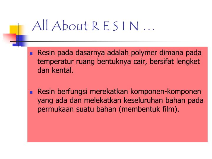 All About R E S I N …