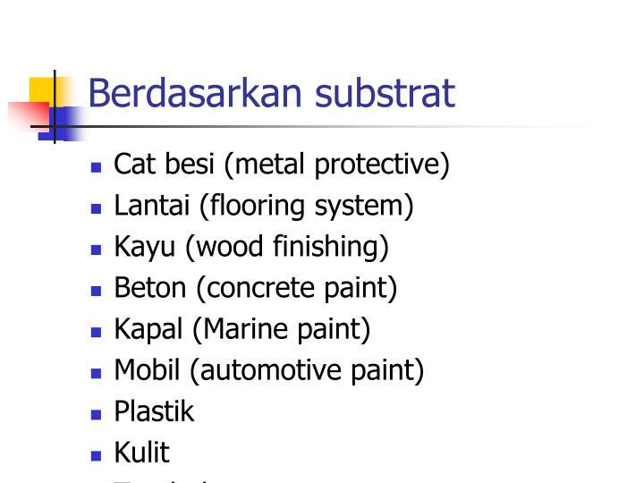 Berdasarkan substrat