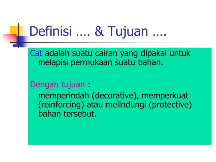 Definisi …. & Tujuan ….