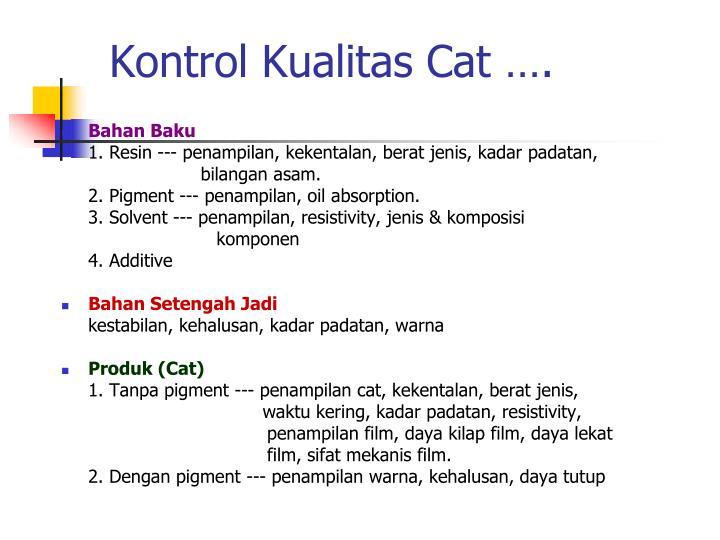 Kontrol Kualitas Cat ….