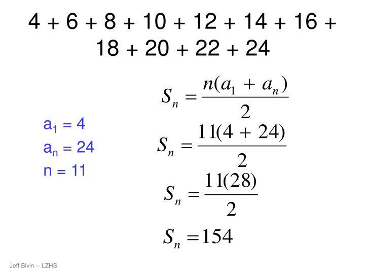 4 + 6 + 8 + 10 + 12 + 14 + 16 + 18 + 20 + 22 + 24