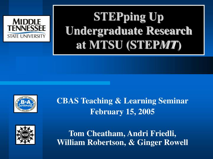 Stepping up undergraduate research at mtsu step mt