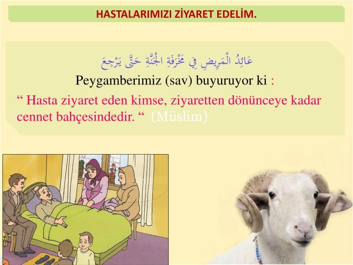 HASTALARIMIZI ZİYARET EDELİM.