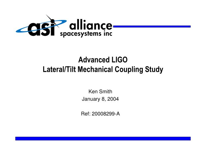 Advanced ligo lateral tilt mechanical coupling study