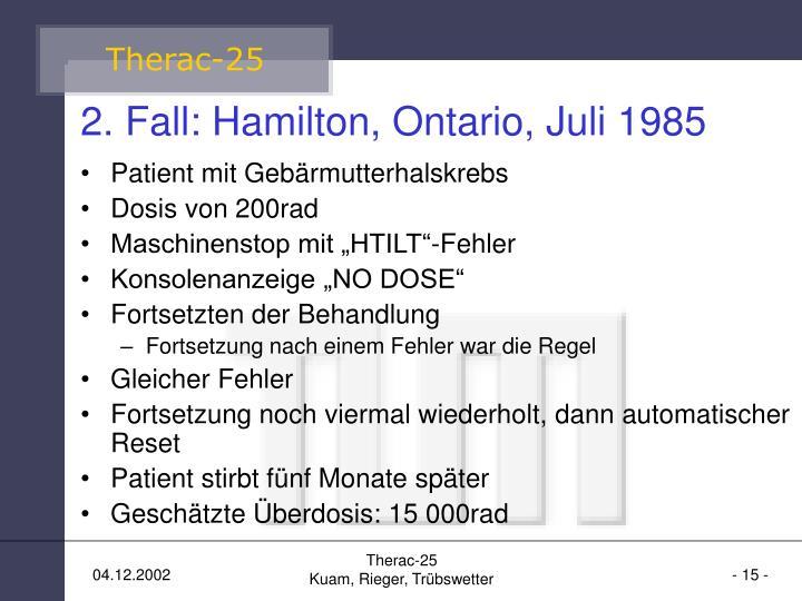 2. Fall: Hamilton, Ontario, Juli 1985