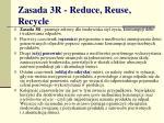 zasada 3r reduce reuse recycle