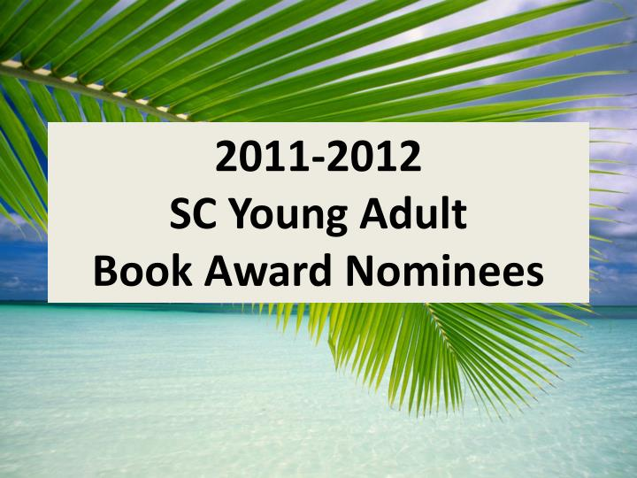 2011 2012 sc young adult book award nominees