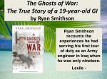 the ghosts of war the true story of a 19 year old gi by ryan smithson