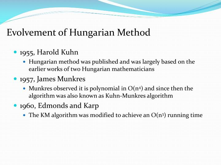 Evolvement of Hungarian Method