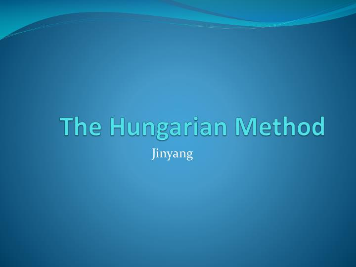The Hungarian Method