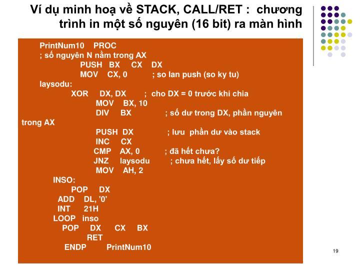 V d minh ho v STACK, CALL/RET :  chng trnh in mt s nguyn (16 bit) ra mn hnh