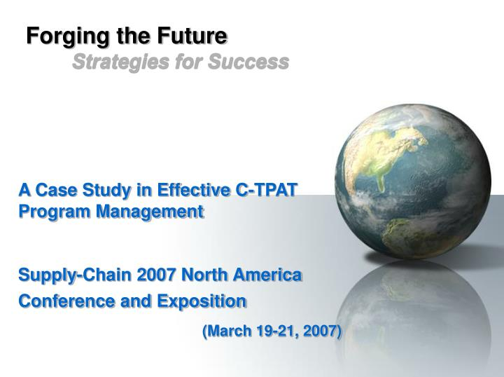 A Case Study in Effective C-TPAT Program Management