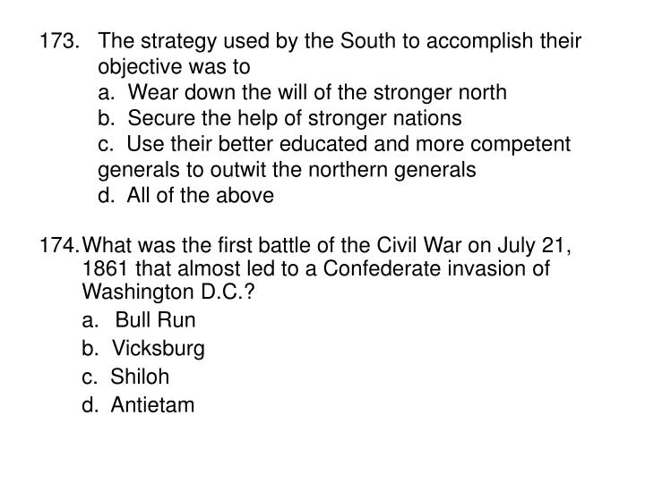 The strategy used by the South to accomplish their objective was to