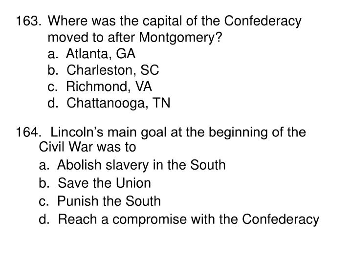 163.Where was the capital of the Confederacy moved to after Montgomery?