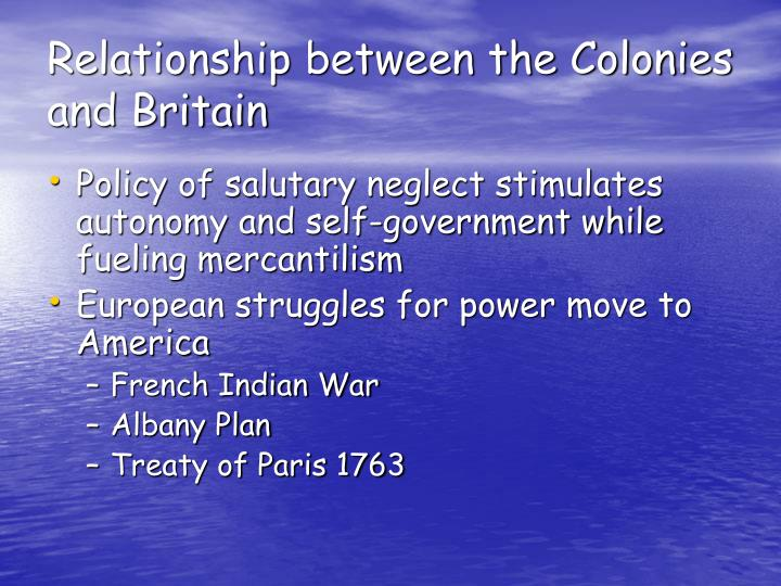 relations between colonies and britain French and indian war impact in what ways did the french and indian war (1754-1763) alter the political, economic, and ideological relations between britain and its.